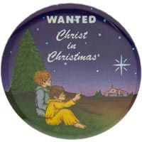 Wanted: Christ in Christmas Button Pin