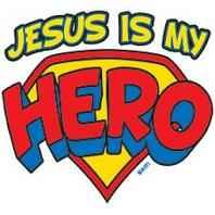 Jesus is My Hero T-Shirt Sizes to 3X