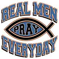 Real Men Pray Everyday T-Shirt, Sizes to 3X