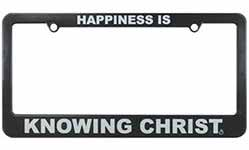 Happiness is Knowing Christ License Plate Frame