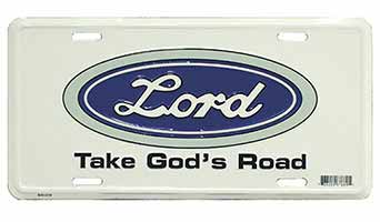 Lord License Plate.Lord Take God's Road metal auto license plates. High-quality measures 6x12