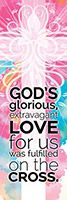God's Glorious, Extravagant Love BookMark (Pkg of 25)