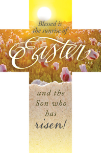 Blessed is the Sunrise of Easter Bookmarks (Pkg of 25)