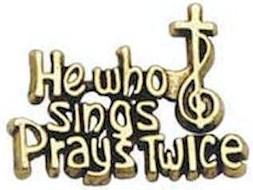 He Who Sings Prays Twice Music Pin