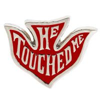 Silver He Touched Me Pin