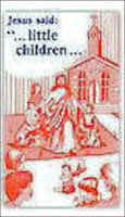 Jesus said, . . little children . . . come to me Folder