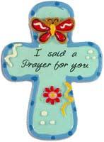 I Said A Prayer For You Cross Magnet