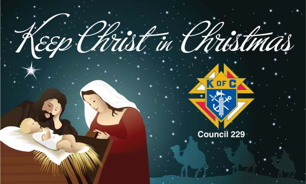 Knights of Columbus with Council Keep Christ In Christmas Banner
