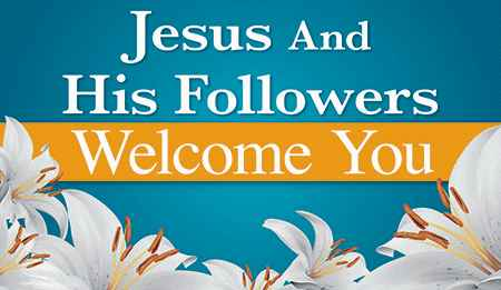 Jesus & His Followers Welcome You Banner