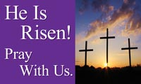 'He Is Risen! Come Pray With Us.' Easter Banner