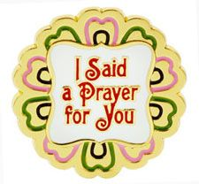 I Said A Prayer For You Pin