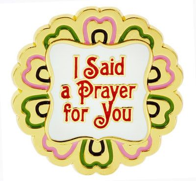 I Said A Prayer For You Pin