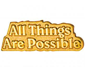 All Things Are Possible Gold Pin