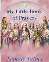 My Little Book of Prayers - Female Saints