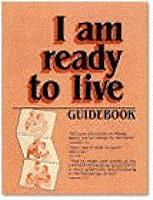 I Am Ready To Live Program Manual