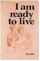I Am Ready To Live Booklet
