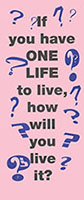 If You Have One Life to Live Leaflet (Pkg of 50)