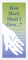 How Much Shall I Give? Church Giving Tract (Pkg of 100)