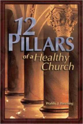 12 Pillars of a Healthy Church Werning