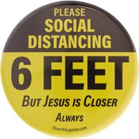 Social Distancing Badge - 6 Feet but Jesus is Closer (Pkg of 12)