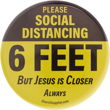 Social Distancing Badge - 6 Feet but Jesus is Closer (Pkg of 12)